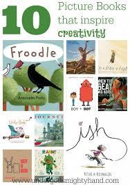 10 Children S Books That Inspire Creativity In 10 Picture Books That Inspire Creativity Undergodsmightyhand