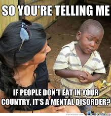 Anorexia Meme - anorexia is taking over africa by antonthemanton meme center