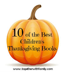 childrens thanksgiving books 10 of the best children s thanksgiving books together with family