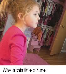 Little Girl Memes - 25 best memes about little girls little girls memes