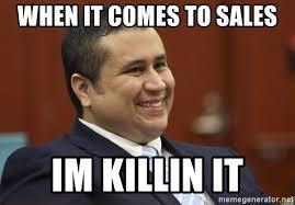 Zimmerman Memes - when it comes to sales im killin it george zimmerman troll meme