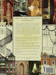 the victorian house book a practical guide to home repair and