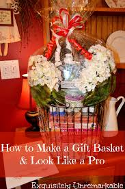 how to make gift baskets how to make a gift basket look like a pro exquisitely unremarkable