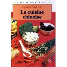 livre cuisine chinoise la cuisine chinoise poche ngöoc rao nguyên achat livre achat