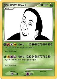 You Dont Say Memes - pokémon you don t say 11 11 derp 102948372067 my pokemon card