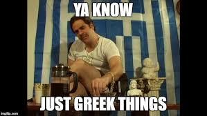 Funny Greek Memes - greek malakas imgflip
