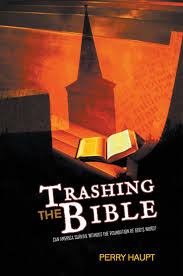 Trashing by Trashing The Bible Can America Survive Without The Foundation Of