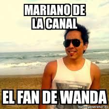 Wanda Meme - meme personalizado mariano de la canal el fan de wanda 4321891