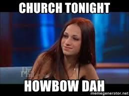 Church Meme Generator - church tonight howbow dah cash me outside meme generator