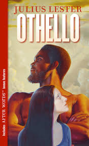 othello quote list othello a novel by julius lester scholastic