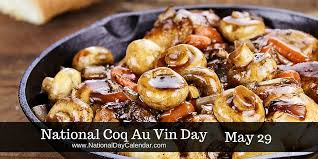 vin cuisine national coq au vin day may 29 national day calendar