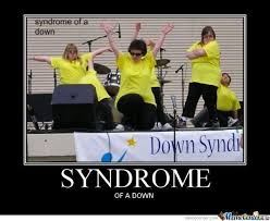 Syndrome Of A Down Meme - syndrome of a down by 4 the win meme center