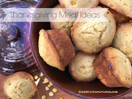 thanksgiving recipe ideas thanksgiving meal ideas that which nourishes