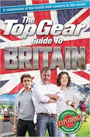 the top gear guide to britain a celebration of the fourth best
