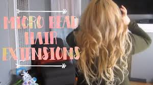 Micro Beaded Hair Extensions by Getting Micro Bead Hair Extensions For The First Time Youtube