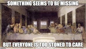 Last Supper Meme - the last supper without jesus imgflip
