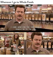 Whole Foods Meme - whenever i go to whole foods and save pretzel i came here for the