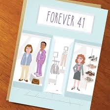 funny card for 40th birthday 41st birthday forever 41