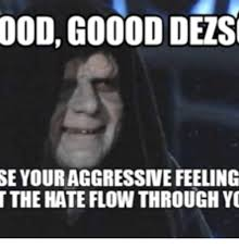 Let The Hate Flow Through You Meme - 25 best memes about let the hate flow through you grumpy cat