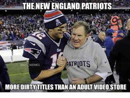 Patriots Meme - the new england patriots memes more dirty titles than an adult