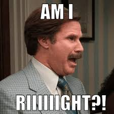 Ron Burgundy Meme - 11 signs you re turning into your dad ron burgundy memes and