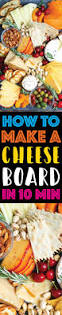 how to make an easy cheese board in 10 minutes damn delicious