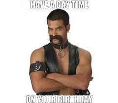 Gay Meme - happy birthday gay memes wishesgreeting