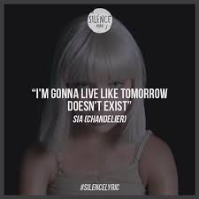 Sia Chandelier Lyric Silence Music Silence Music Instagram Photos And Videos
