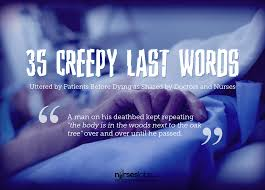 35 creepy last words uttered by patients before dying as shared by