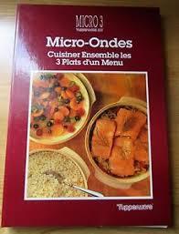 livre de recette de cuisine livre recettes tupperware la cuisine au micro ondes avec micro 3