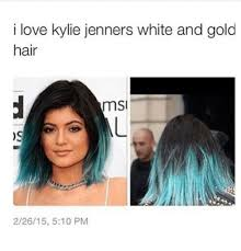 Kylie Jenner Meme - i love kylie jenners white and gold hair msi 22615 510 pm kylie