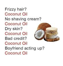 Coconut Oil Meme - frizzy hair coconut oil no shaving cream coconut oil dry skin