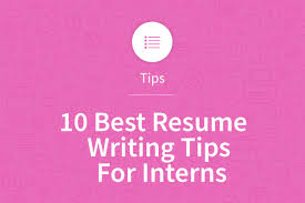 10 Best Resume Writers by 10 Best Resume Writing Tips For Interns Myperfectresume