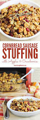 best thanksgiving dressing recipe this cornbread sausage stuffing recipe with apples u0026 cranberries