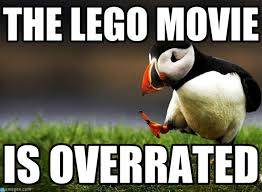 Lego Movie Memes - the lego movie unpopular opinion puffin meme on memegen