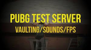 is pubg test server down pubg test server vaulting system sounds fps test ultra