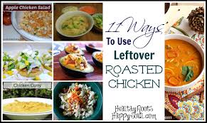 roasted chicken for thanksgiving naturally loriel 11 ways to use leftover roasted chicken