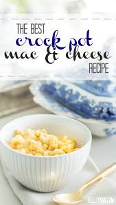 best crock pot macaroni and cheese recipe just in time for new
