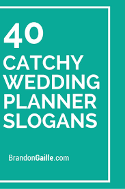 41 catchy wedding planner slogans and taglines wedding planners