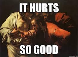 So Good Meme - it hurts so good jocosity jesus quickmeme
