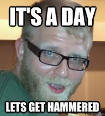 Lets Get Fucked Up Meme - getting hammered memes hammered best of the funny meme