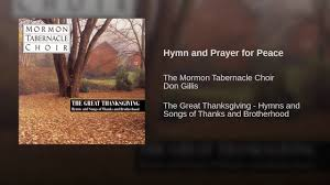 thanksgiving and prayer hymn and prayer for peace youtube