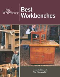Fine Woodworking Magazine Pdf by Fine Woodworking Best Workbenches Editors Of Fine Woodworking