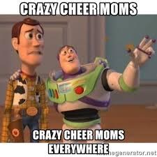 Crazy Mom Meme - crazy cheer moms crazy cheer moms everywhere toy story meme