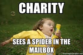 Charity Meme - charity sees a spider in the mailbox little girl running away