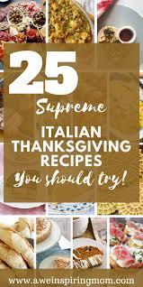 25 supreme italian thanksgiving recipes awe inspiring