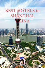 best hotels in shanghai china osmiva