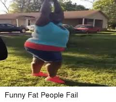 Funny Fat People Meme - 25 best memes about funny fat people funny fat people memes