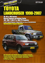 toyota landcruiser 1990 2007 automobile repair manual diesel