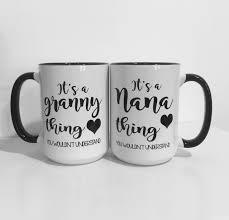 it u0027s a nana thing coffee mug grandma coffee